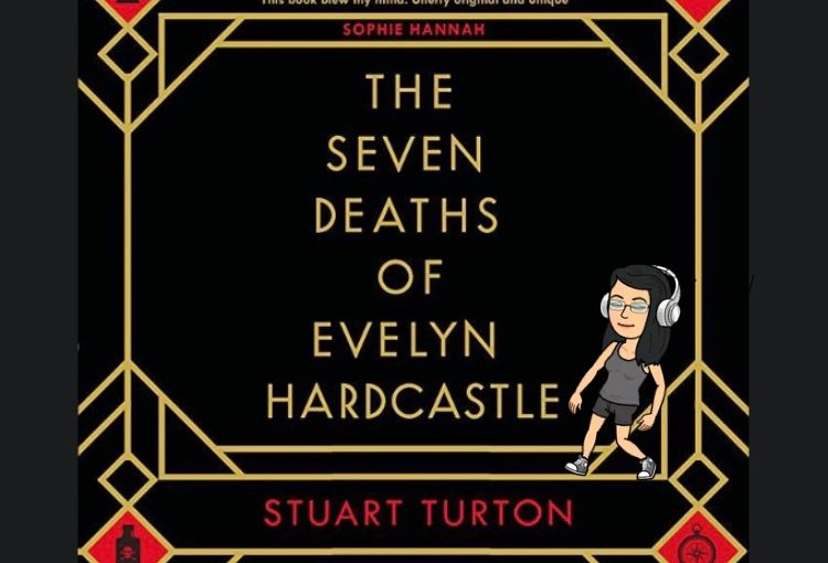 The Seven Deaths of Evelyn Hardcastle – Stuart Turton